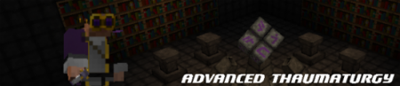 Мод Advanced Thaumaturgy [1.7.2]