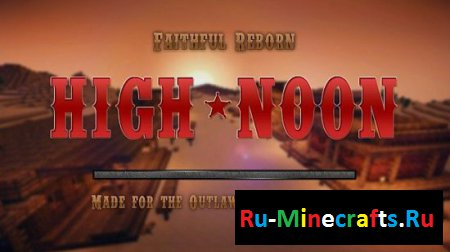 Ресурспак Faithful Reborn Animated High Noon [64x][1.7.10]