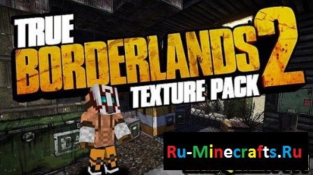 Ресурспак True Borderlands 2 [256x][1.7.10]