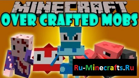 Мод Over Crafted Mobs 1.7.10