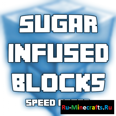 Мод Sugar Infused Blocks 1.7.10